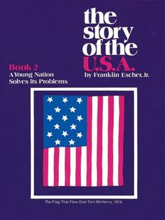 The Story of the USA: Book 2 A Young Nation Solves Its Problems