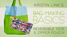 Bag-Making Basics: Reversible Tote & Zipper Pouch by Kristin Link