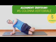 ALLENAMENTO QUOTIDIANO #6: mobilità e forza COLONNA VERTEBRALE - YouTube