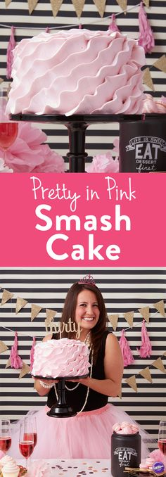 Pretty in Pink Adult Smash Cake - Learn how to make an adult smash cake! Such a unique and creative way to celebrate any birthday, bridal shower, bachelorette party, or any milestone event where you really want to let go and SMASH into the next chapter of your life!