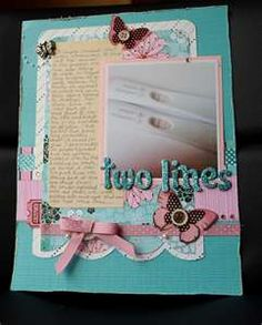 Pregnancy test scrapbook page - not sure abt the whole pics of sticks u peed on though?