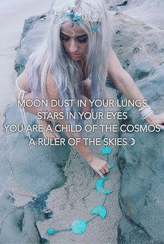 MOON DUST IN YOUR LUNGS STARS IN YOUR EYES YOU ARE A CHILD OF THE COSMOS A RULER OF THE SKIES☽  LadyScorpio101.com // Alexa Halladay