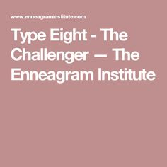 Type Eight - The Challenger — The Enneagram Institute