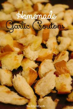 Homemade Garlic Croutons - This Silly Girl's Life via @Dana @ This Silly Girl's Life