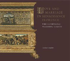"""Love and Marriage in Renaissance Florence: The Courtauld Wedding Chests"": Accompanying an exhibition at The Courtauld Gallery, this catalog explores one of the most important and historically neglected art forms of Renaissance Florence: cassoni – pairs of chests that were lavishly decorated with precious metals and elaborate paintings and were often the most expensive of a whole suite of decorative objects commissioned to celebrate marriage alliances between powerful families."