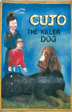 Ghanese movie poster for Cujo: The Killer Dog. Click on the poster to read an essay about the horror movie Cujo and the Stephen King novel it is based on / Stephen King novels / Stephen King movies / Stephen King books / Cujo movie / Cujo novel / Cujo book / movie posters