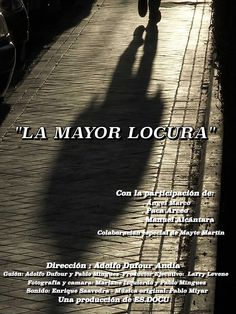 LA MAYOR LOCURA (Adolfo Dufour Andia, España, 2015, 83´)