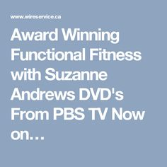Award Winning Functional Fitness with Suzanne Andrews DVD's From PBS TV Now on…
