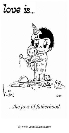 El amor es ... las alegrías de la paternidad.
