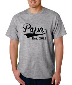 Papa EST. (ANY YEAR) T Shirt tShirt tshirts Personalized Gifts for New Grandparents to be Fathers Day Gifts