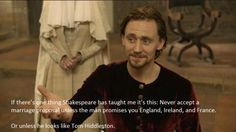 He must promise you England, Ireland and France....or just look like Tom Hiddleston!