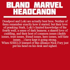 I don't quite agree with this one...but it did make me giggle. Bland Marvel Headcanons