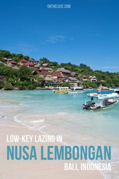 Low-key lazing in Nusa Lembongan, Bali.
