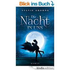 ★eBook + Buch: http://amzn.to/1FHA1FS Die Nacht in uns - Sylvie Grohne #vampire #vampireromance #darkvampireromance #angels #vampires #love #book #read #paranormalromance