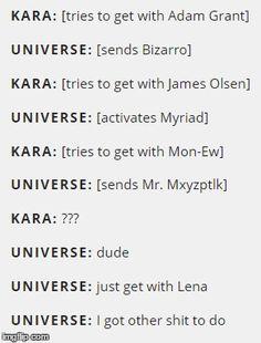 The Universe ships SuperCorp << I kinda wish this was true but Supergirl keeps pushing Karamel