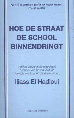 bol.com | Hoe de straat de school binnendringt | 9789461644022 | Iliass El Hadioui | Boeken Boarding Pass, Personalized Items, School