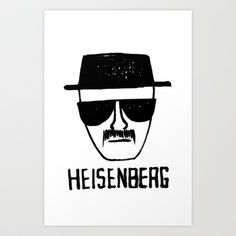 Heisenberg - Breaking Bad Sketch Art Print by Bright Enough. I just got a t-shirt with Walter White's bad persona. One of my favorite shows in the last 10 years--Breaking Bad.