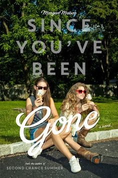 The Book Worm: SINCE YOU 'VE BEEN GONE by Morgan Matson