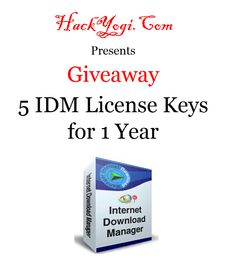 Now You can Win IDM License Keys for 1 Year by participating in Our Giveaway at HackYogi.com