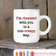 Valentines Coffee Mug, I'm Obsessed With You Ceramic Mug, Novelty Valentine's Day Mug, Funny Coffee Gift, Gift for Her or Him, Coffee Lover