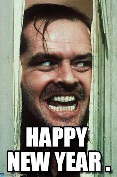 Happy New Year . - Heres Johnny meme on Memegen