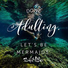 Done adulting, let's be mermaids! #SaltLife