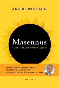 €15.40 Masennus - Suuri serotoniinihuijaus Aku Kopakkala
