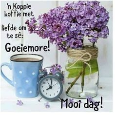 Good Morning Prayer, Morning Blessings, Morning Prayers, Good Morning Wishes, Morning Messages, Lekker Dag, Afrikaanse Quotes, Goeie Nag, Goeie More