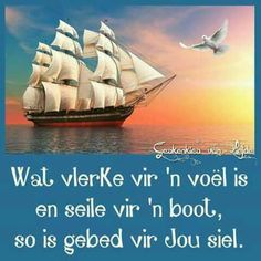 Wat vlerke vir 'n voël is.is gebed vir my. Scripture Verses, Bible Quotes, Qoutes, Teach Me To Pray, How To Memorize Things, My Redeemer Lives, Afrikaanse Quotes, Hope Love, Mind Body Soul