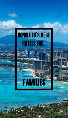 Honolulu's best hotels for families, Hawaii's best hotels for families - Pure Wander