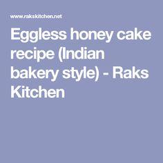 Eggless honey cake recipe (Indian bakery style)  - Raks Kitchen