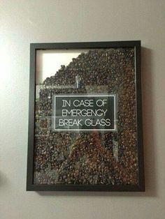 In case of emergency, break glass.