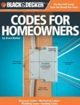 Black & Decker Codes For Homeowners: Electrical Codes, Mechanical Codes, Plumbing Codes, Building Codes By Bruce A. Barker