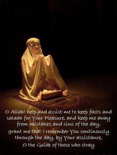 """Brothers and sisters, lets make dua for today """" O Allah! help and assist me to keep fasts and salaah for Your Pleasure, and keep me away from mistakes and sins of the day, grant me that I remember You continously through the day, by Your assistance, O the Guide of those who stray…"""" aameen ya Allah…"""