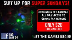 Join us every Sunday for Super Sunday's! 3 missions of LaserTag and all access into Orion's Playground! $20! LIKE us on Facebook and Save an extra $4