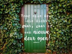 voor elke deur die dicht gaat, gaat er een nieuwe deur open