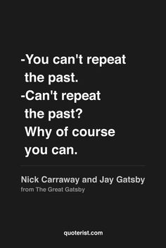 """""""-You can't repeat the past. -Can't repeat the past? Why of course you can."""" - Nick Carraway and Jay Gatsby from #thegreatgatsby. #moviequotes #movies"""