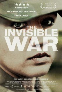 The Invisible War (2012) by Kirby Dick. A great and terrifying documentary about the epidemic rape of soldiers within the US military.