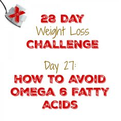 How to Avoid Omega 6 Fatty Acids  http://mysugarfreejourney.com/day-27-how-to-avoid-omega-6-fatty-acids/