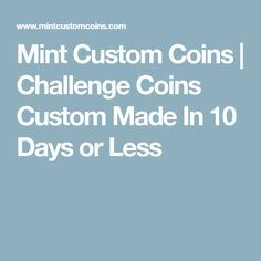 Mint Custom Coins | Challenge Coins Custom Made In 10 Days or Less