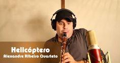 Helicóptero - Alexandre Ribeiro Quarteto