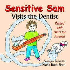Sensitive Sam Visits the Dentist