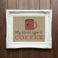 My Blood Type Is Coffee Burlap Print, Customizable Colors, Housewarming Gift, Burlap Wall Hanging, Coffee Art, Living, Home Decor