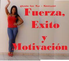 Fuerza, Exito  y Motivación