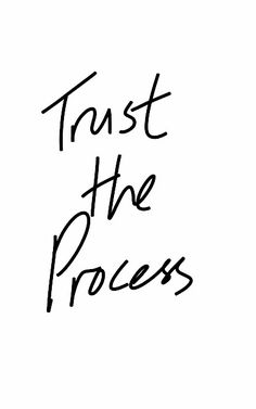 649 Best Trust The Process Images On Pinterest In 2018 Thoughts