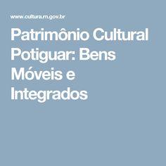 Patrimônio Cultural Potiguar: Bens Móveis e Integrados