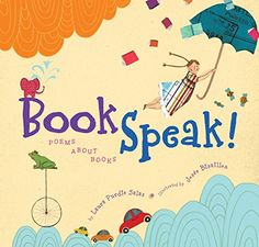 BookSpeak!: Poems About Books by Laura Purdie Salas, illustrated by Josee Bisaillon