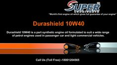 Durashield 10W40 is a part of synthetic engine oil formulated to suit a wide range of petrol engine.