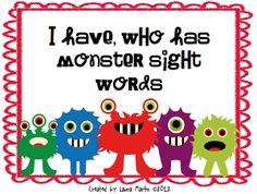 """FREE LANGUAGE ARTS LESSON - """"I Have, Who Has - Monster Sight Words"""" - Go to The Best of Teacher Entrepreneurs for this and hundreds of free lessons. #FreeLesson   #TeachersPayTeachers   #TPT   #LanguageArts    http://thebestofteacherentrepreneurs.blogspot.com/2012/05/free-language-arts-lesson-i-have-who.html"""