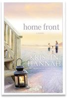 Home Front  In her bestselling novels Kristin Hannah has plumbed the depths of friendship, the loyalty of sisters, and the secrets mothers keep.